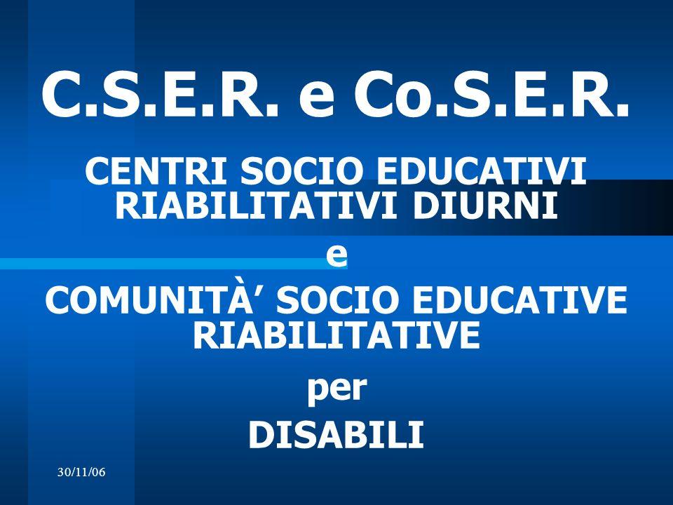 C.S.E.R. e Co.S.E.R. CENTRI SOCIO EDUCATIVI RIABILITATIVI DIURNI e