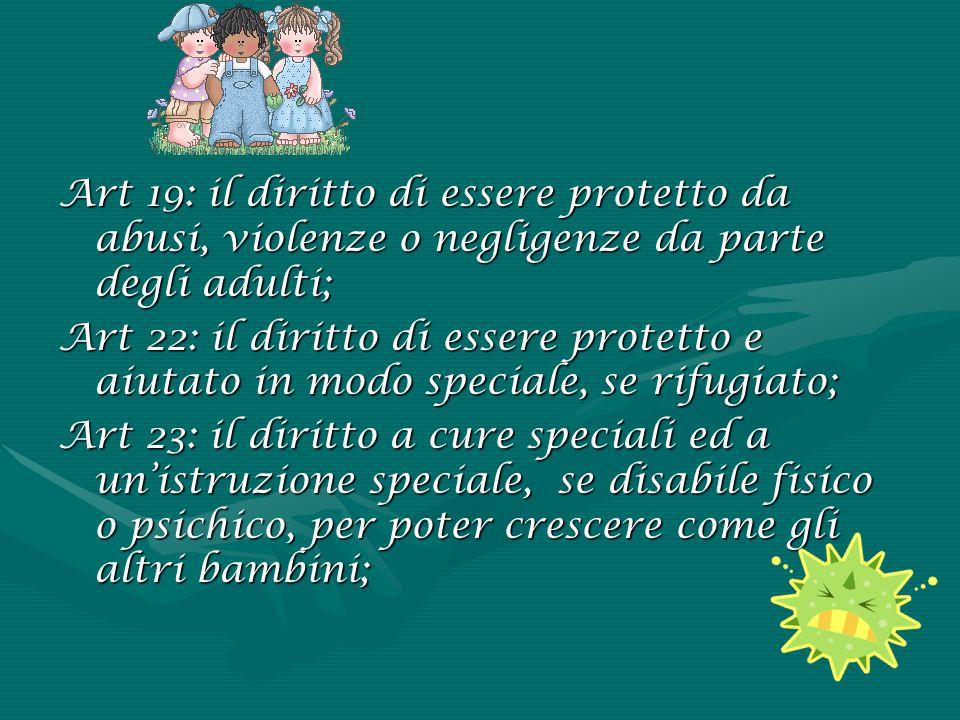 Art 19: il diritto di essere protetto da abusi, violenze o negligenze da parte degli adulti;