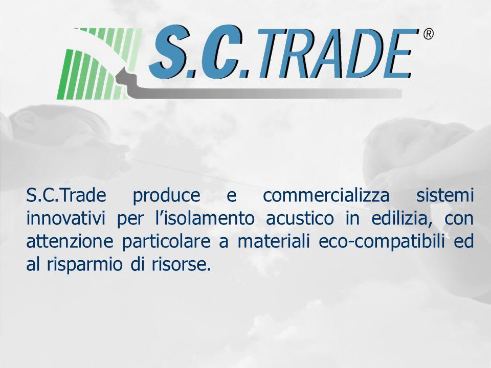 S.C.Trade produce e commercializza sistemi innovativi per l'isolamento acustico in edilizia, con attenzione particolare a materiali eco-compatibili ed al risparmio di risorse.