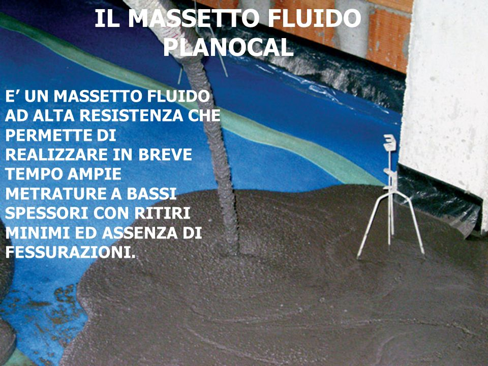 IL MASSETTO FLUIDO PLANOCAL