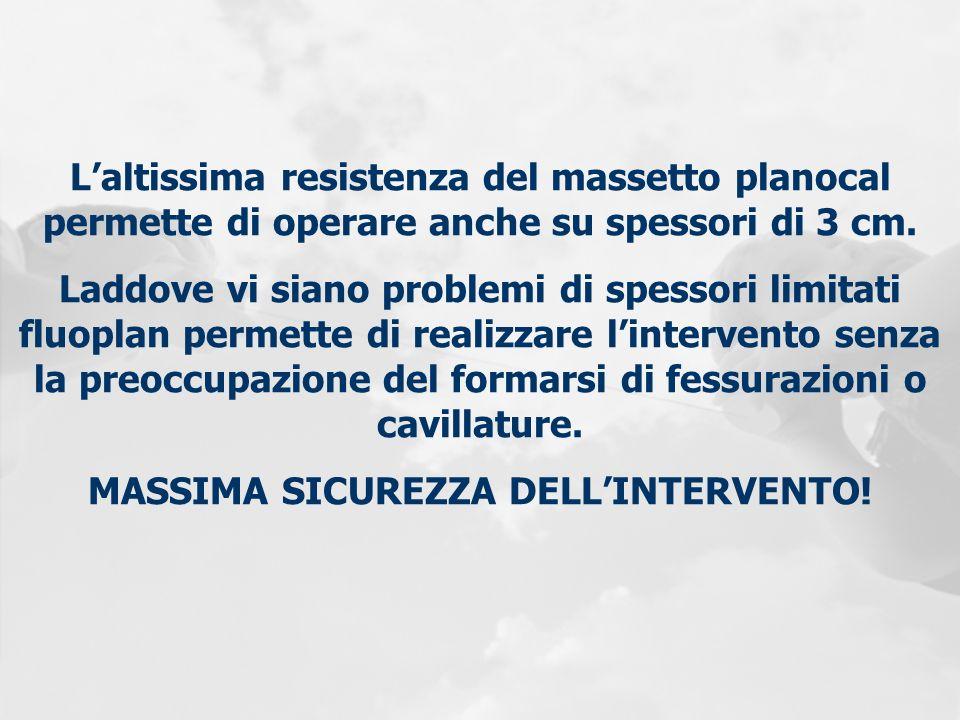 MASSIMA SICUREZZA DELL'INTERVENTO!