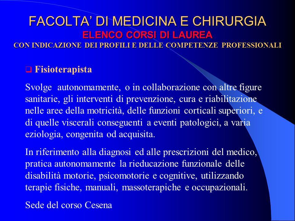 FACOLTA' DI MEDICINA E CHIRURGIA ELENCO CORSI DI LAUREA CON INDICAZIONE DEI PROFILI E DELLE COMPETENZE PROFESSIONALI