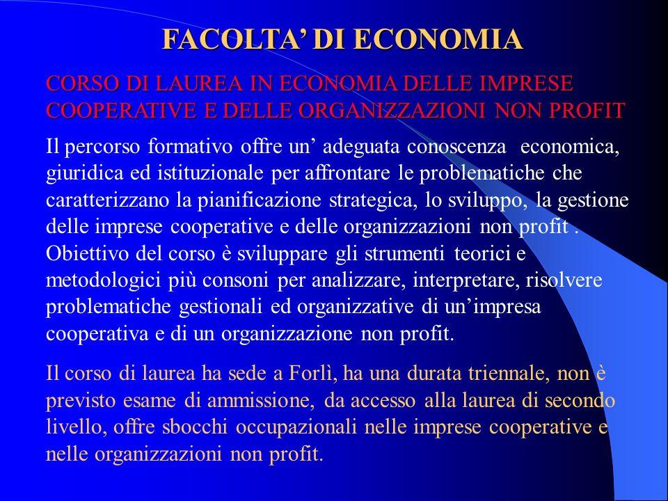 FACOLTA' DI ECONOMIA CORSO DI LAUREA IN ECONOMIA DELLE IMPRESE COOPERATIVE E DELLE ORGANIZZAZIONI NON PROFIT.
