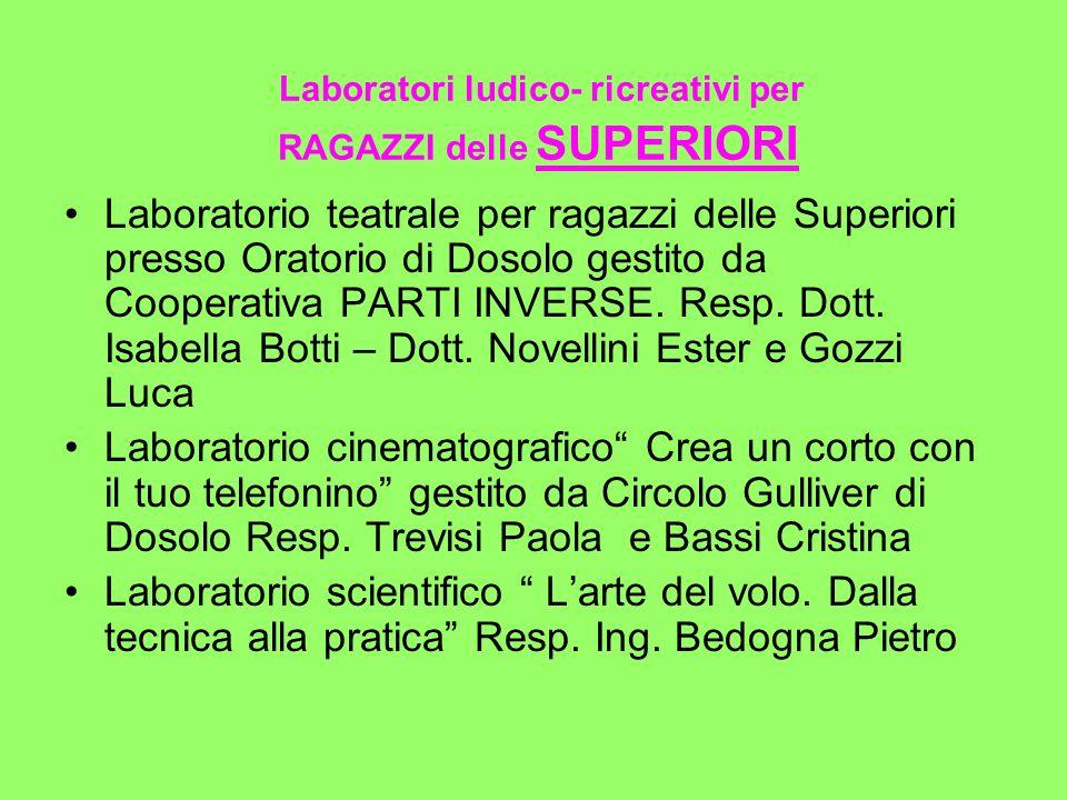 Laboratori ludico- ricreativi per RAGAZZI delle SUPERIORI