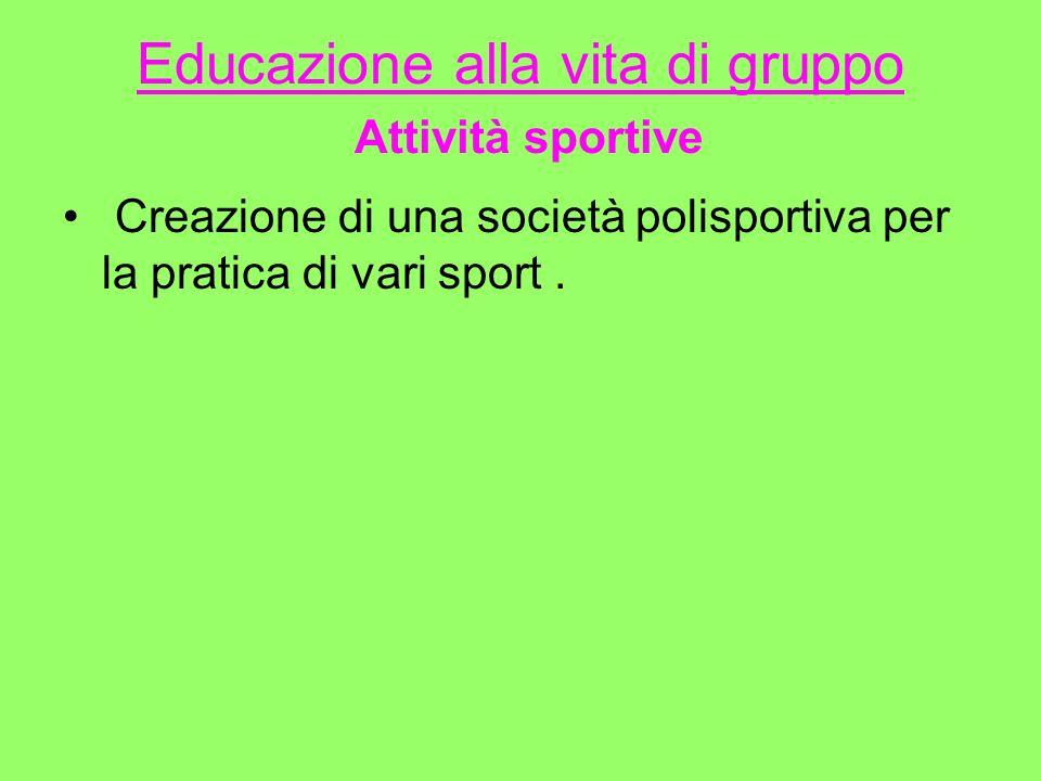 Educazione alla vita di gruppo Attività sportive