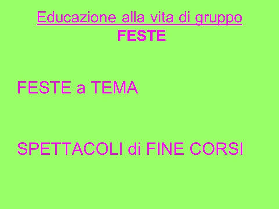 Educazione alla vita di gruppo FESTE