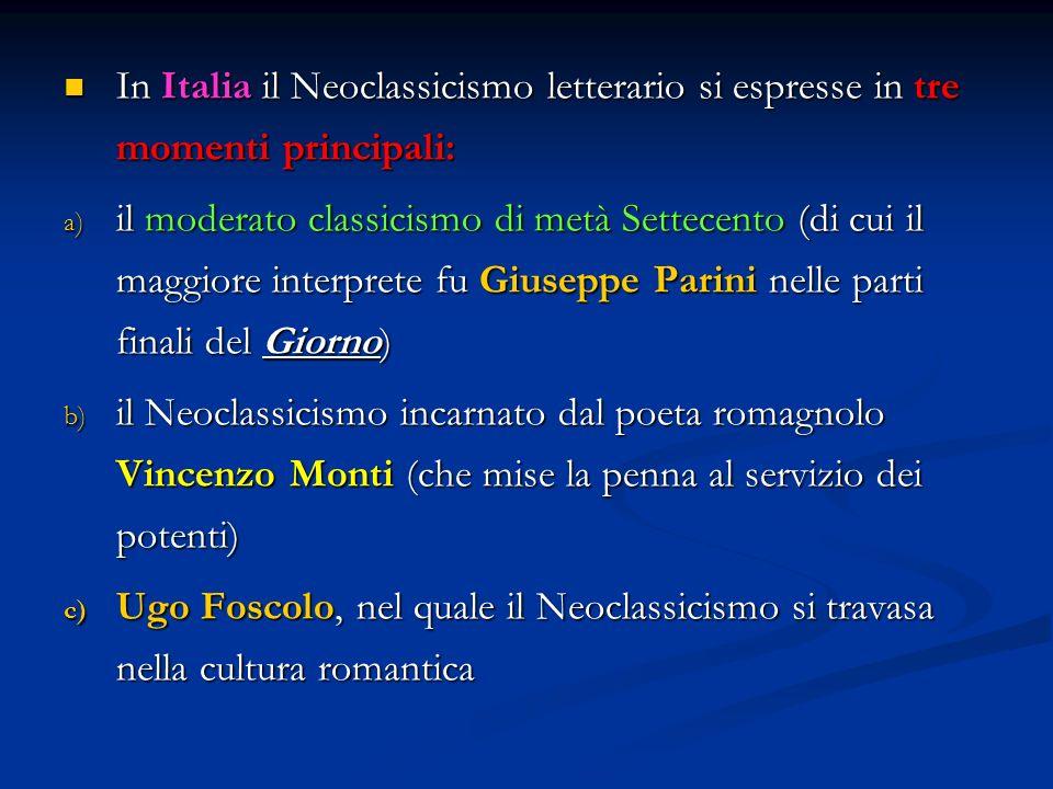 In Italia il Neoclassicismo letterario si espresse in tre momenti principali: