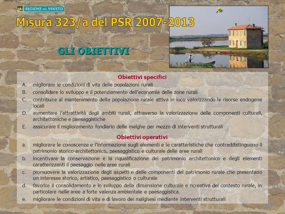 Misura 323/a del PSR 2007-2013 GLI OBIETTIVI Obiettivi specifici