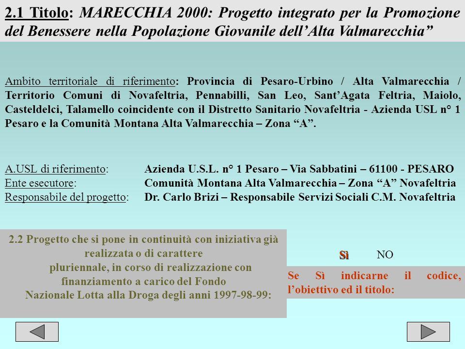 2.1 Titolo: MARECCHIA 2000: Progetto integrato per la Promozione del Benessere nella Popolazione Giovanile dell'Alta Valmarecchia