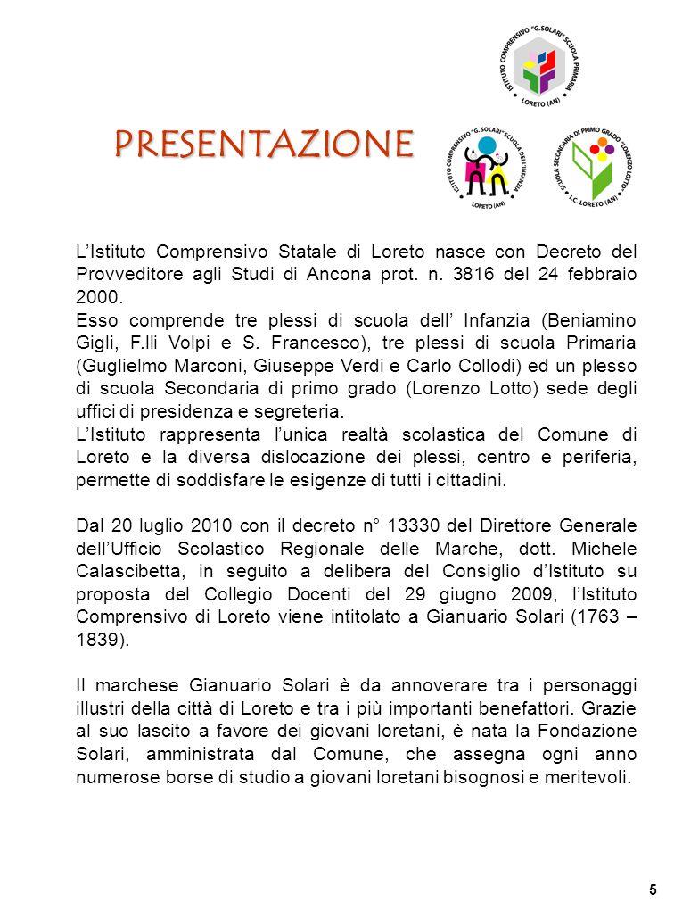 PRESENTAZIONE L'Istituto Comprensivo Statale di Loreto nasce con Decreto del Provveditore agli Studi di Ancona prot. n. 3816 del 24 febbraio 2000.