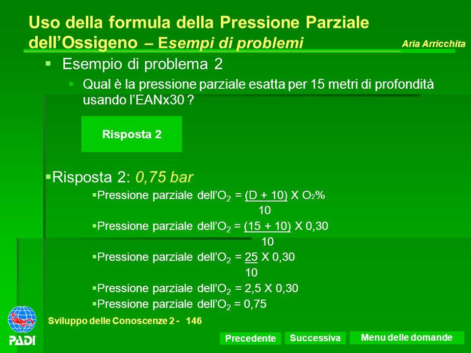 Uso della formula della Pressione Parziale dell'Ossigeno – Esempi di problemi
