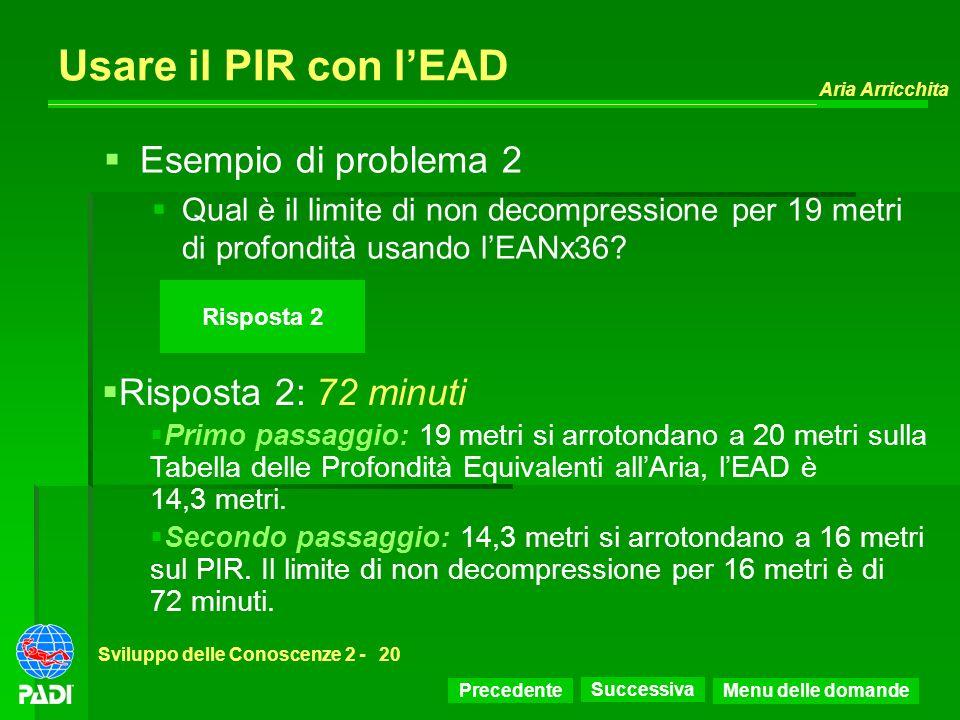 Usare il PIR con l'EAD Esempio di problema 2 Risposta 2: 72 minuti