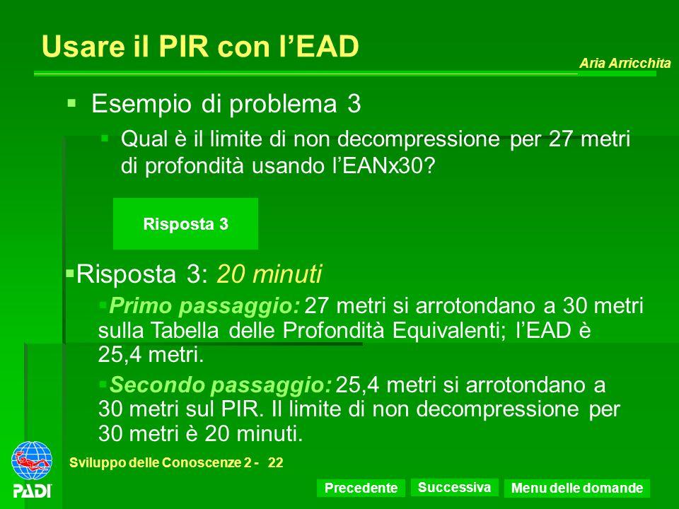 Usare il PIR con l'EAD Esempio di problema 3 Risposta 3: 20 minuti