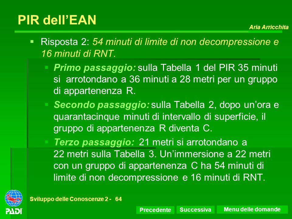 PIR dell'EAN Risposta 2: 54 minuti di limite di non decompressione e 16 minuti di RNT.