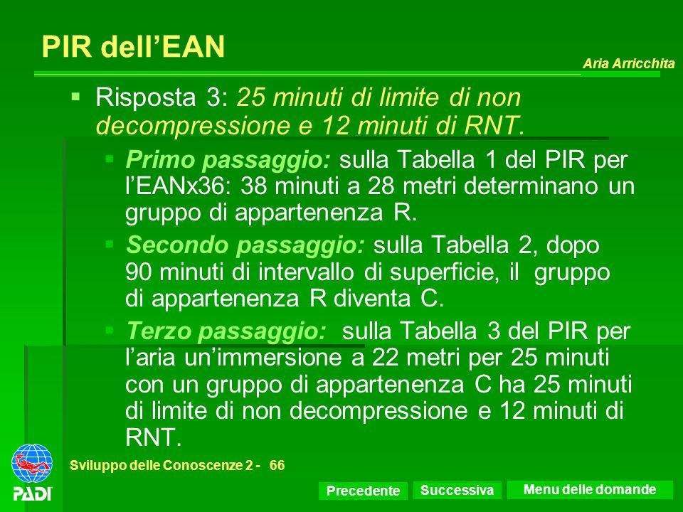 PIR dell'EAN Risposta 3: 25 minuti di limite di non decompressione e 12 minuti di RNT.
