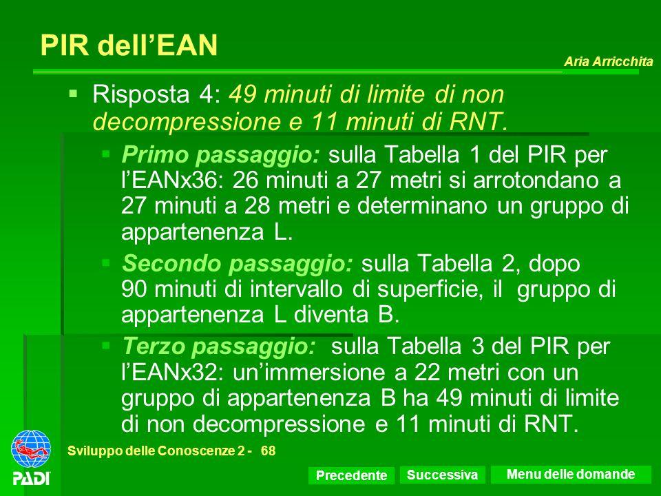 PIR dell'EAN Risposta 4: 49 minuti di limite di non decompressione e 11 minuti di RNT.
