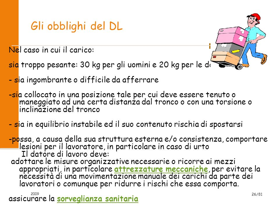 Gli obblighi del DL Nel caso in cui il carico:
