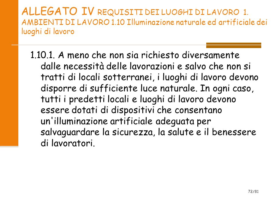 ALLEGATO IV REQUISITI DEI LUOGHI DI LAVORO 1. AMBIENTI DI LAVORO 1