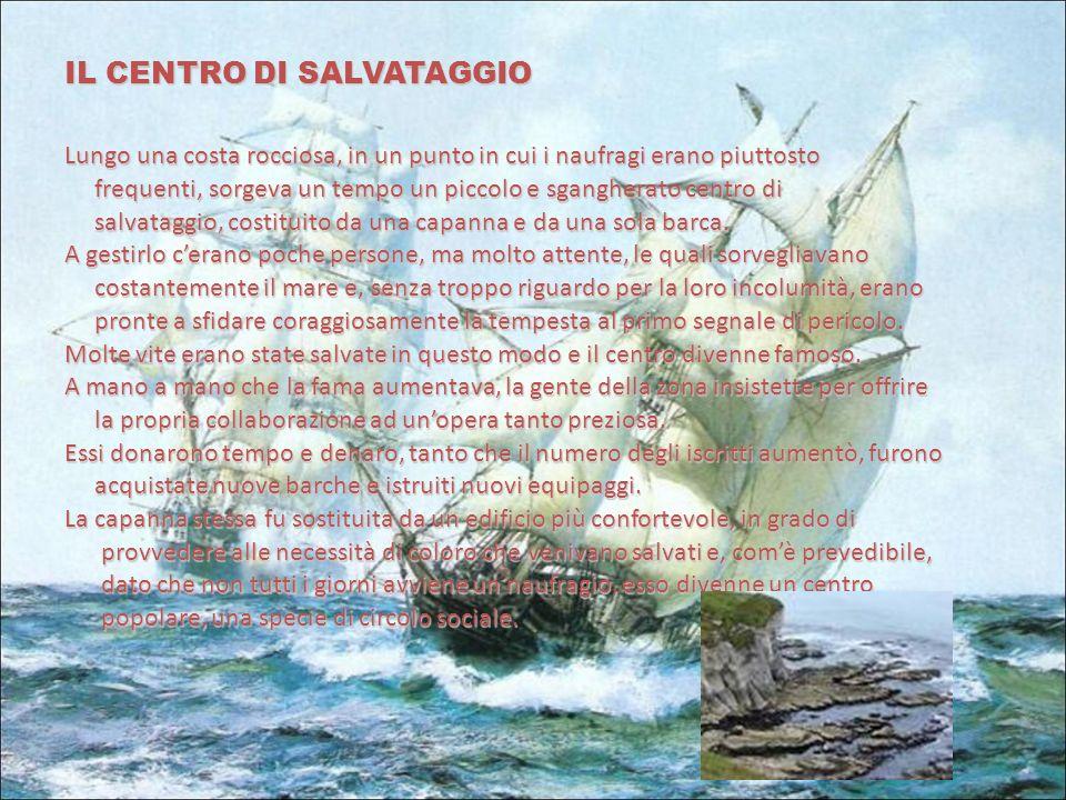 IL CENTRO DI SALVATAGGIO