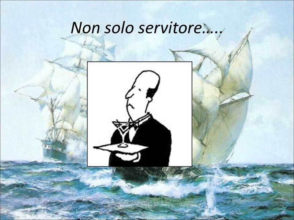 Non solo servitore….. 8