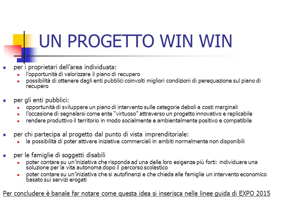 UN PROGETTO WIN WIN per i proprietari dell'area individuata: