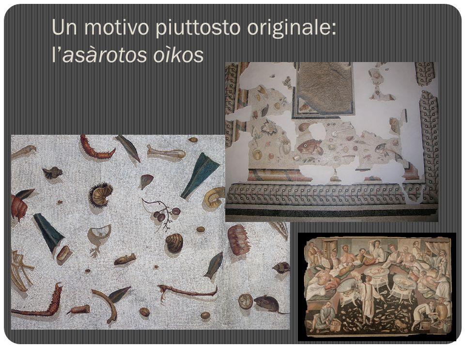 Un motivo piuttosto originale: l'asàrotos oìkos