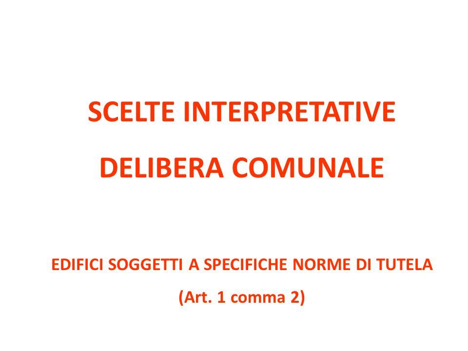 SCELTE INTERPRETATIVE EDIFICI SOGGETTI A SPECIFICHE NORME DI TUTELA