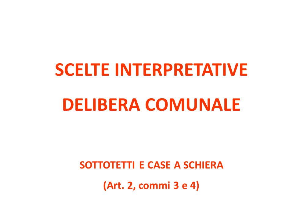 SCELTE INTERPRETATIVE SOTTOTETTI E CASE A SCHIERA