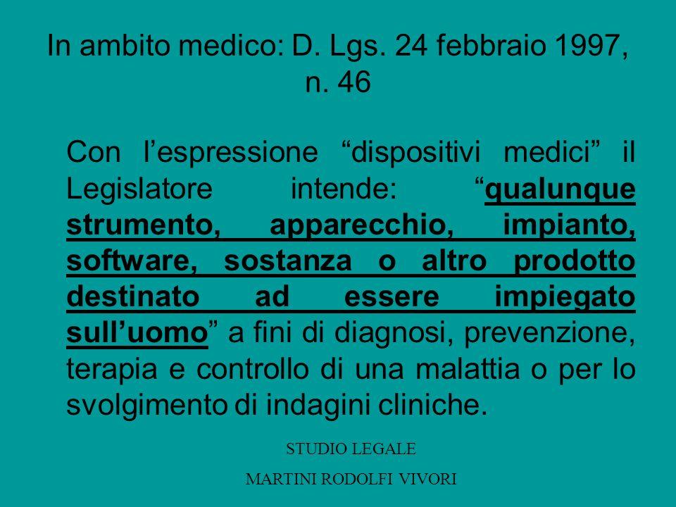 In ambito medico: D. Lgs. 24 febbraio 1997, n. 46
