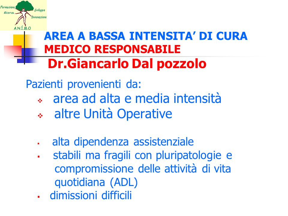 AREA A BASSA INTENSITA' DI CURA MEDICO RESPONSABILE Dr