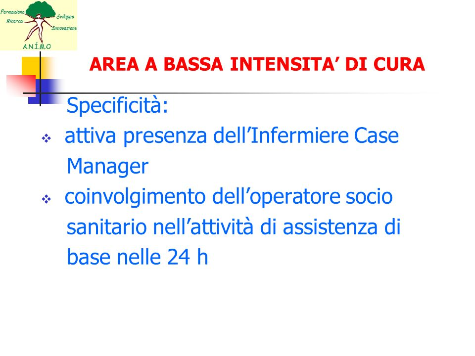 AREA A BASSA INTENSITA' DI CURA