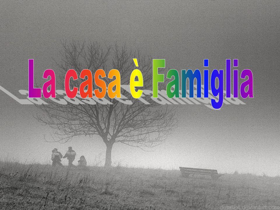 La casa è Famiglia