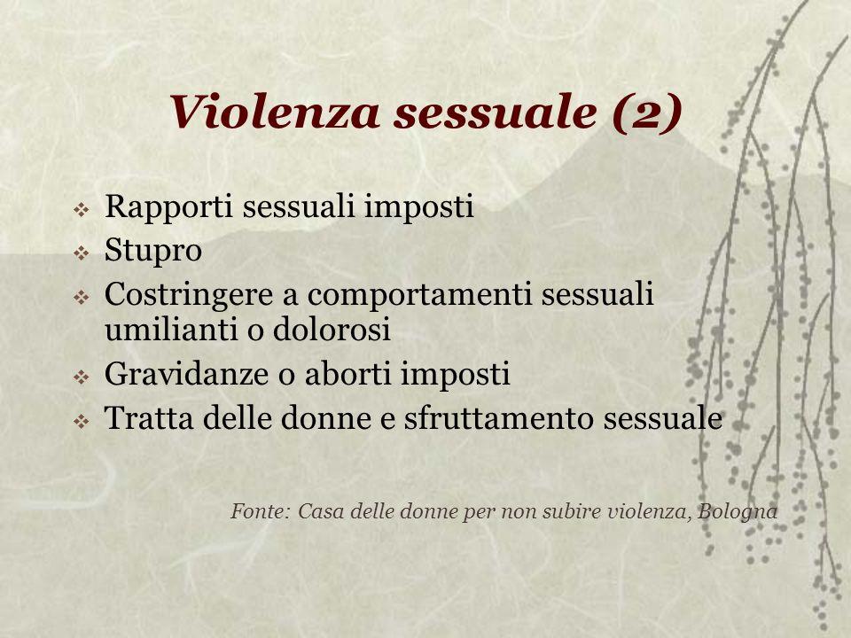 Violenza sessuale (2) Rapporti sessuali imposti Stupro