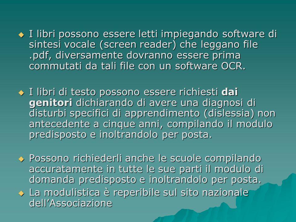 I libri possono essere letti impiegando software di sintesi vocale (screen reader) che leggano file .pdf, diversamente dovranno essere prima commutati da tali file con un software OCR.