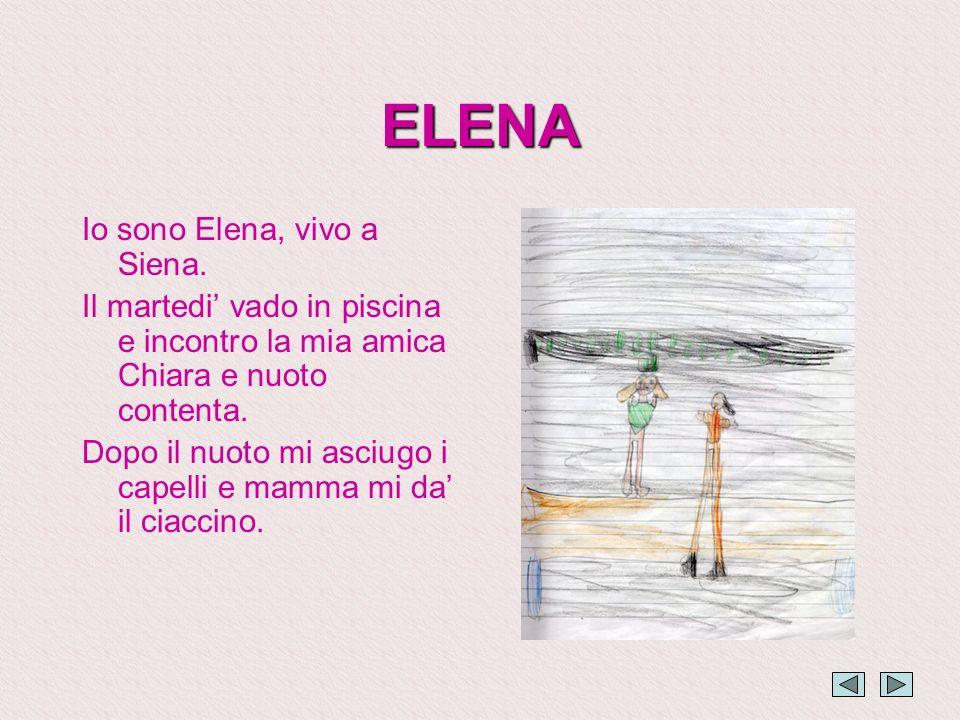 ELENA Io sono Elena, vivo a Siena.