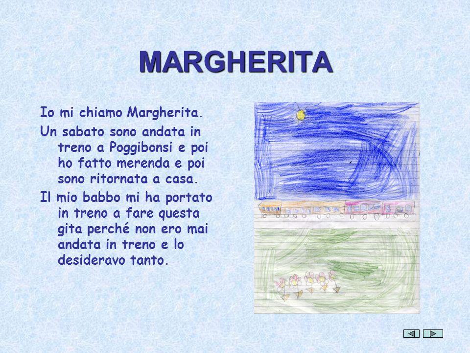 MARGHERITA Io mi chiamo Margherita.