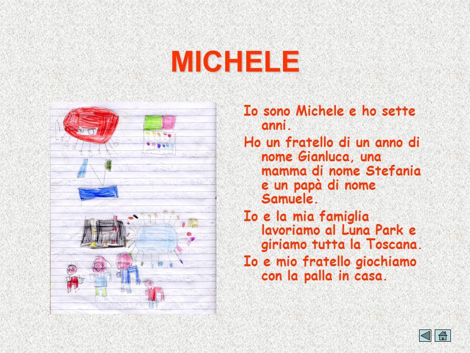 MICHELE Io sono Michele e ho sette anni.