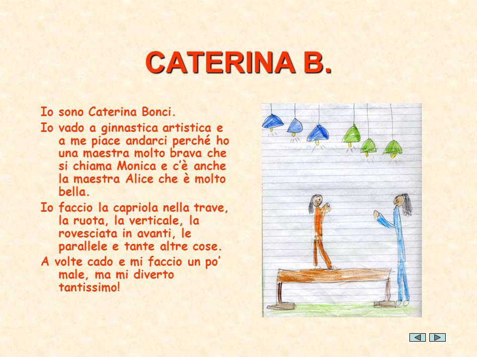 CATERINA B. Io sono Caterina Bonci.