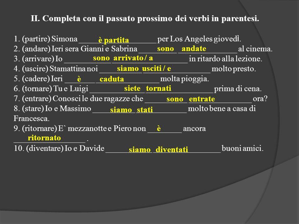 II. Completa con il passato prossimo dei verbi in parentesi.