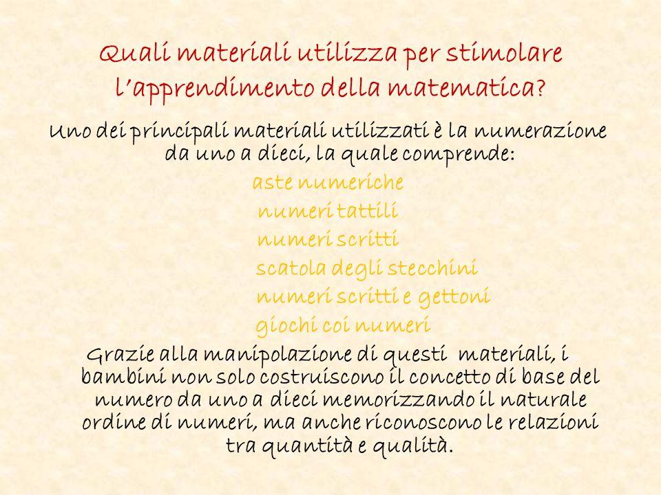 Quali materiali utilizza per stimolare l'apprendimento della matematica