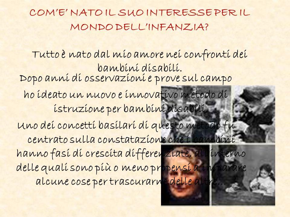 COM'E' NATO IL SUO INTERESSE PER IL MONDO DELL'INFANZIA