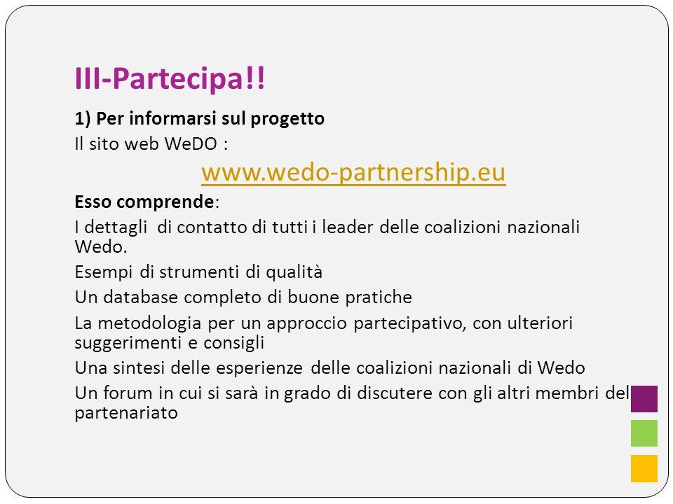 III-Partecipa!! www.wedo-partnership.eu 1) Per informarsi sul progetto