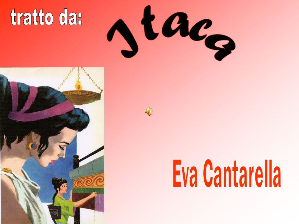 tratto da: Itaca Eva Cantarella
