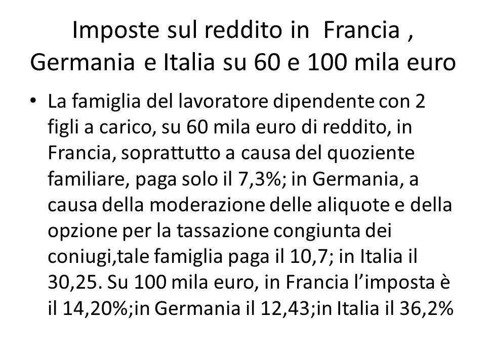 Imposte sul reddito in Francia , Germania e Italia su 60 e 100 mila euro