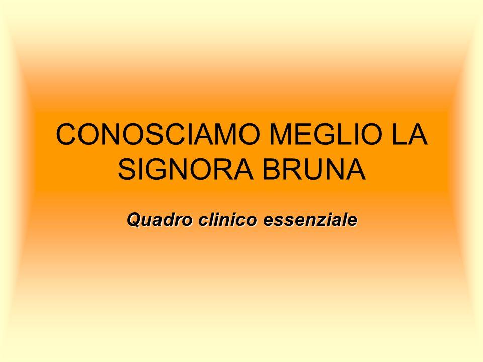 CONOSCIAMO MEGLIO LA SIGNORA BRUNA