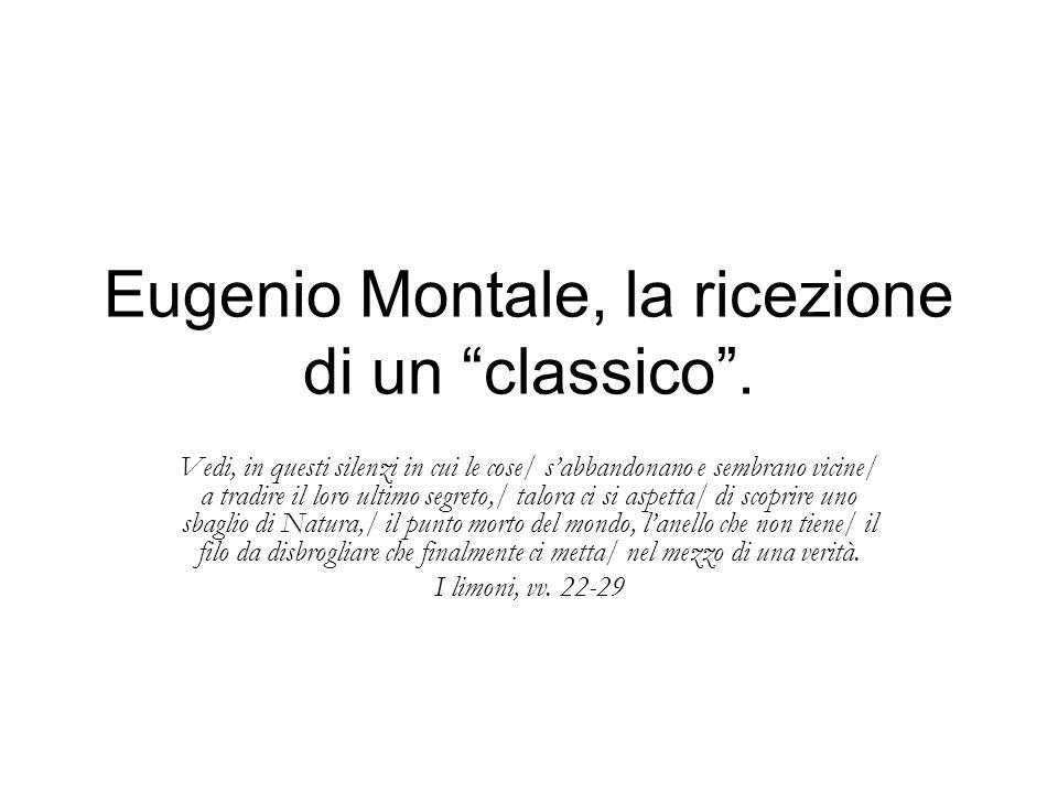 Eugenio Montale, la ricezione di un classico .