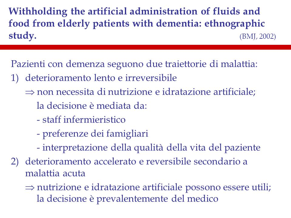 Withholding the artificial administration of fluids and food from elderly patients with dementia: ethnographic study. (BMJ, 2002)