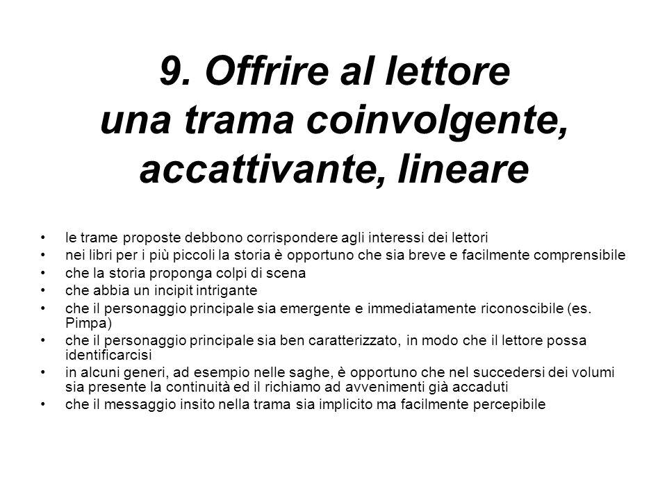 9. Offrire al lettore una trama coinvolgente, accattivante, lineare
