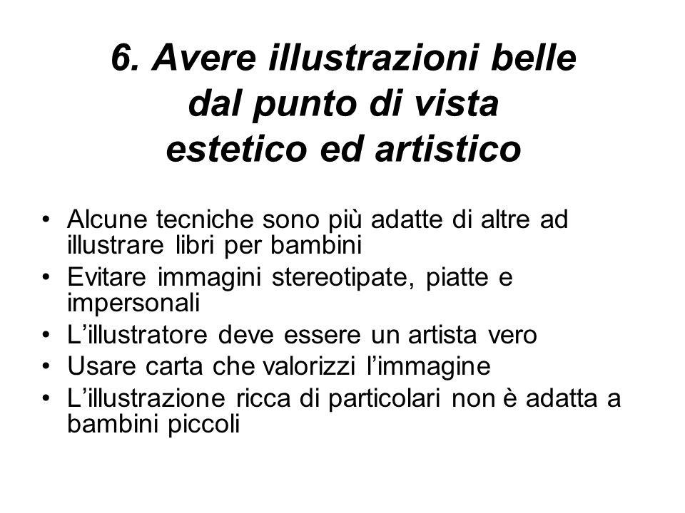 6. Avere illustrazioni belle dal punto di vista estetico ed artistico
