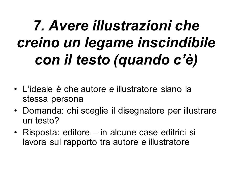 7. Avere illustrazioni che creino un legame inscindibile con il testo (quando c'è)